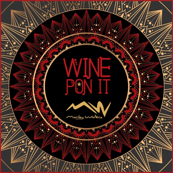 """DJ Marley Waters - """"Wine Pon It"""" song cover art"""