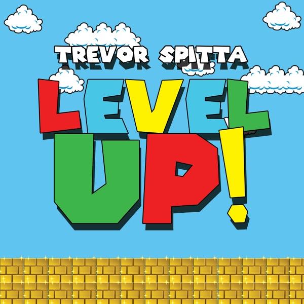 Trevor Spitta - Level Up song cover art