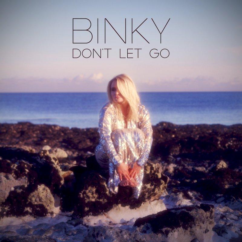 """Binky – """"Don't Let Go"""" artwork"""