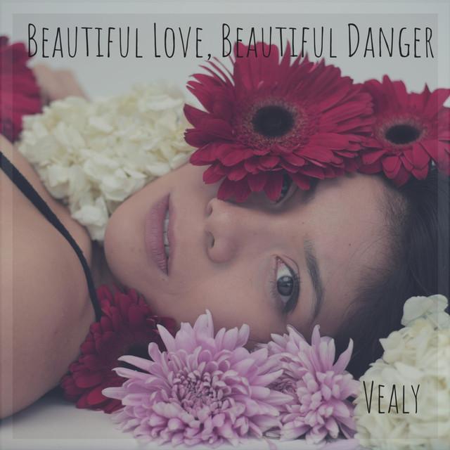 """Vealy - """"Beautiful Love, Beautiful Danger"""" artwork"""