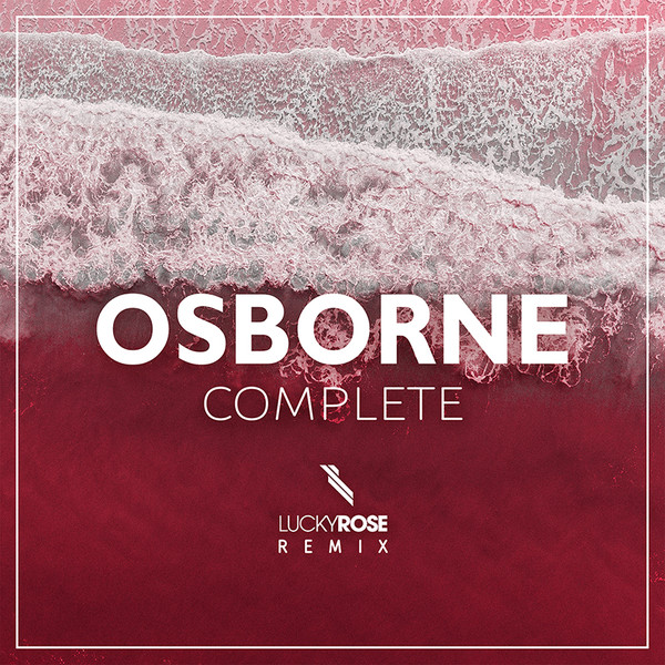"Osborne – ""Complete (Lucky Rose Remix) artwork"