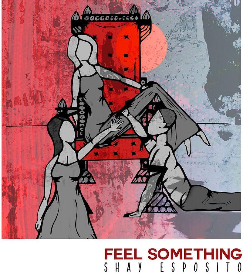 "Shay Esposito – ""Feel Something"" artwork"