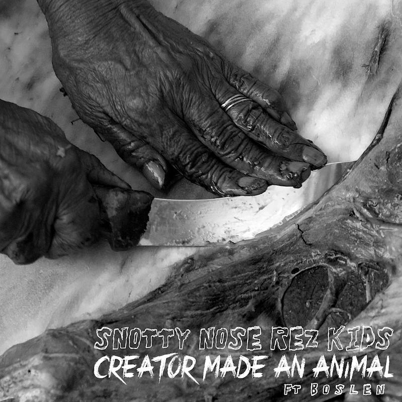 "Snotty Nose Rez Kids – ""Creator Made An Animal"" artwork"