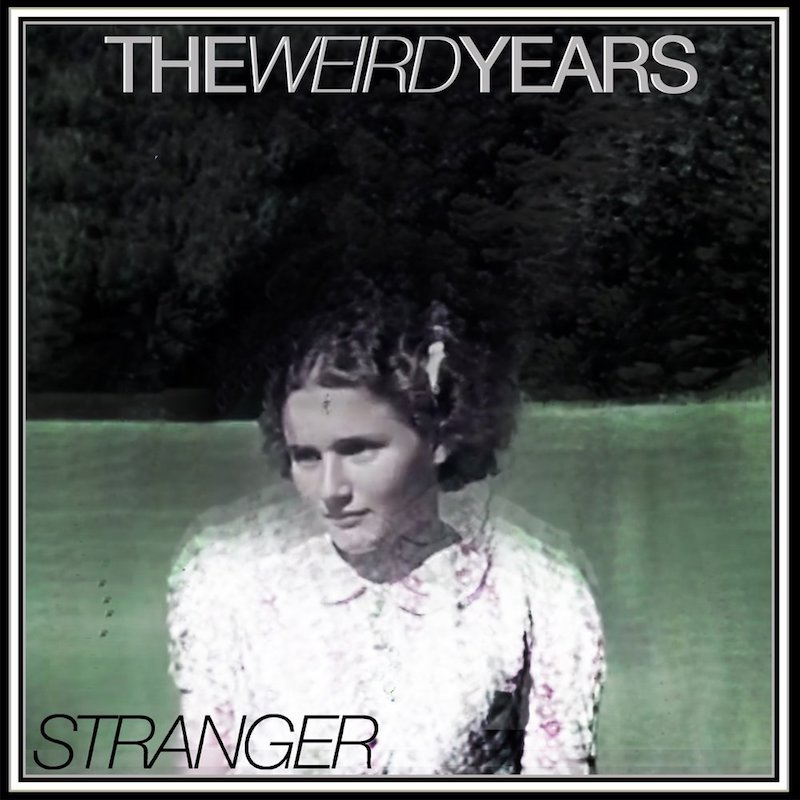"The Weird Years – ""Stranger"" artwork"
