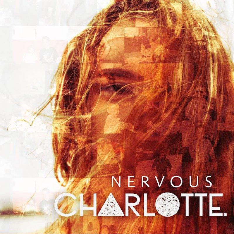 """CHARLOTTE - """"Nervous"""" artwork"""