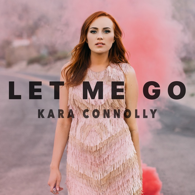 Kara Connolly + Let Me Go Single Cover