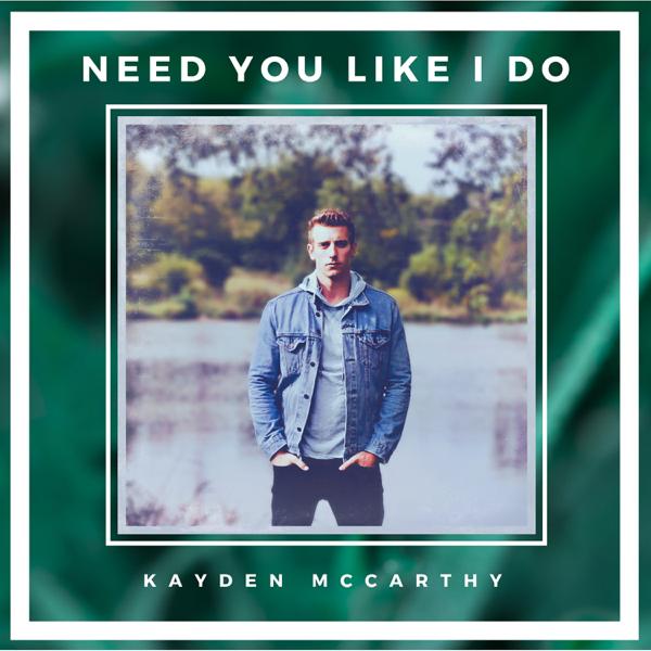 "Kayden McCarthy - ""Need You Like I Do"" artwork"