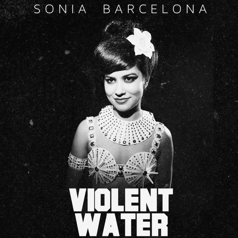 Sonia Barcelona + Violent Water artwork