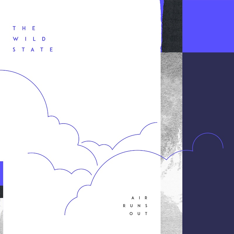 "The Wild State – ""Air Runs Out"" artwork"