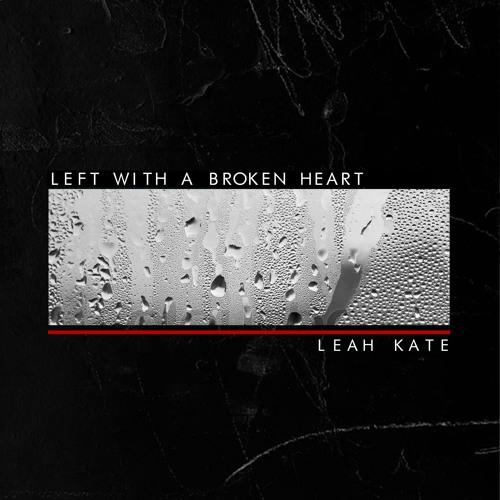 leah kate left with a broken heart artwork