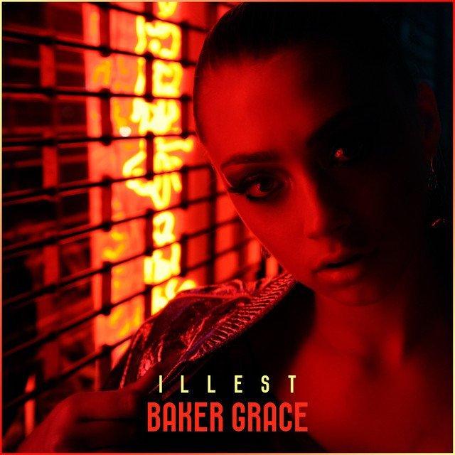 """Baker Grace – """"Illest"""" artwork"""