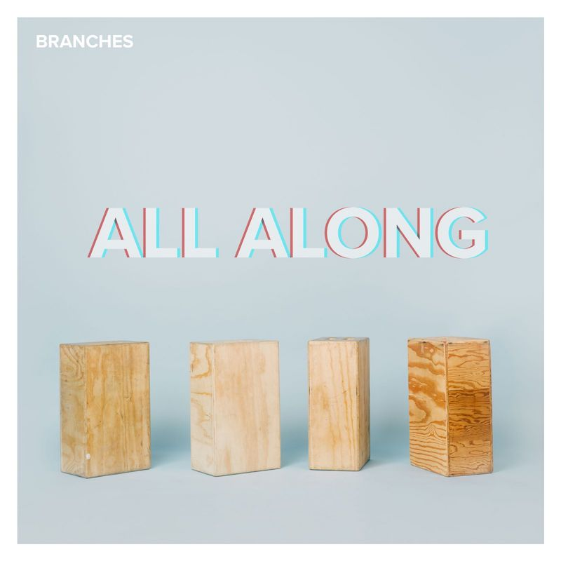 "Branches – ""All Along artwork"