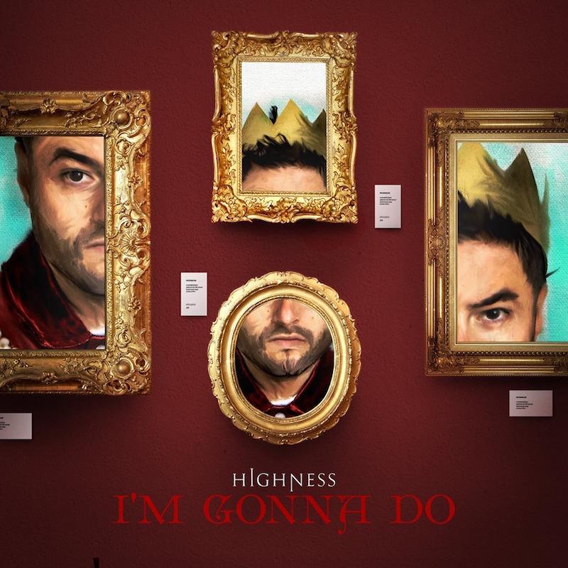 """Highness – """"I'm gonna Do"""" artwork"""
