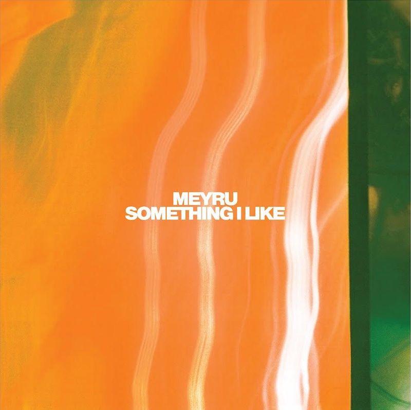 "Meyru – ""Something I Like"" artwork"