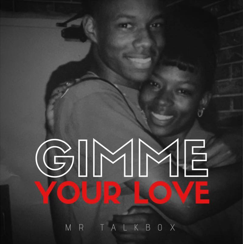 "Mr. Talkbox – ""Gimme Your Love"" artwork"
