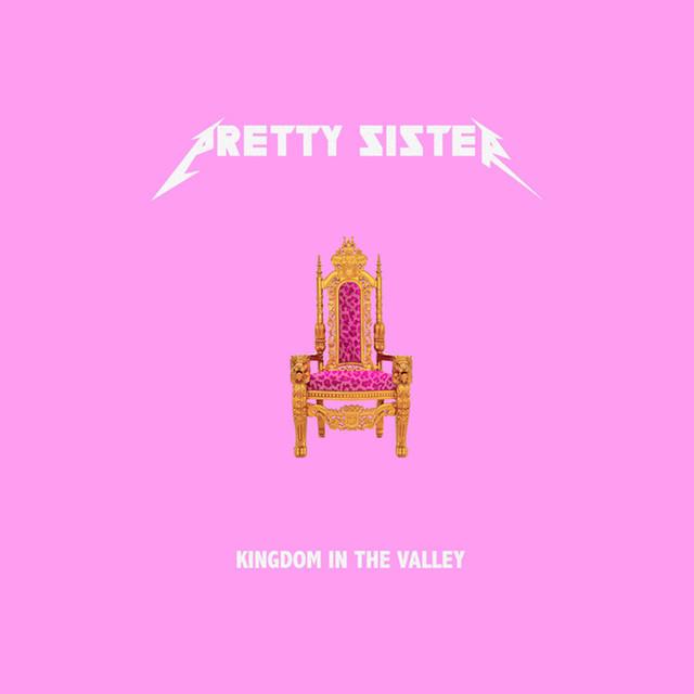 "Pretty Sister – ""Kingdom in the Valley"" artwork"