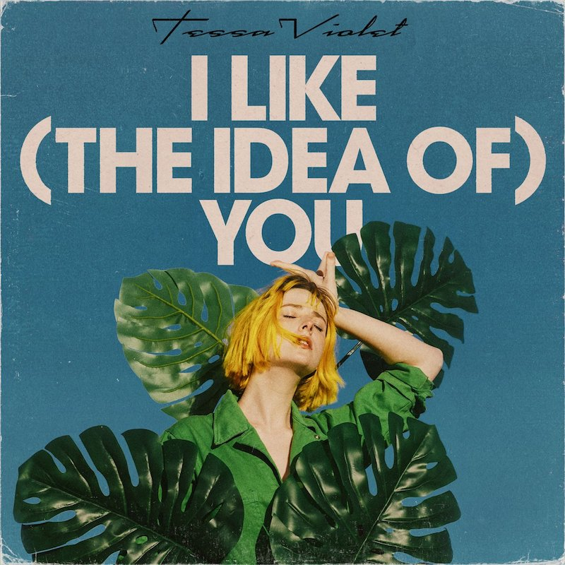 "Tessa Violet -  ""I Like (the idea of) You"" artwork"