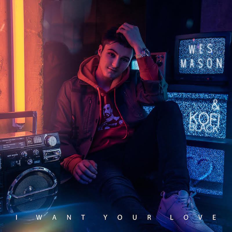 "Wes Mason – ""I Want Your Love"" artwork"