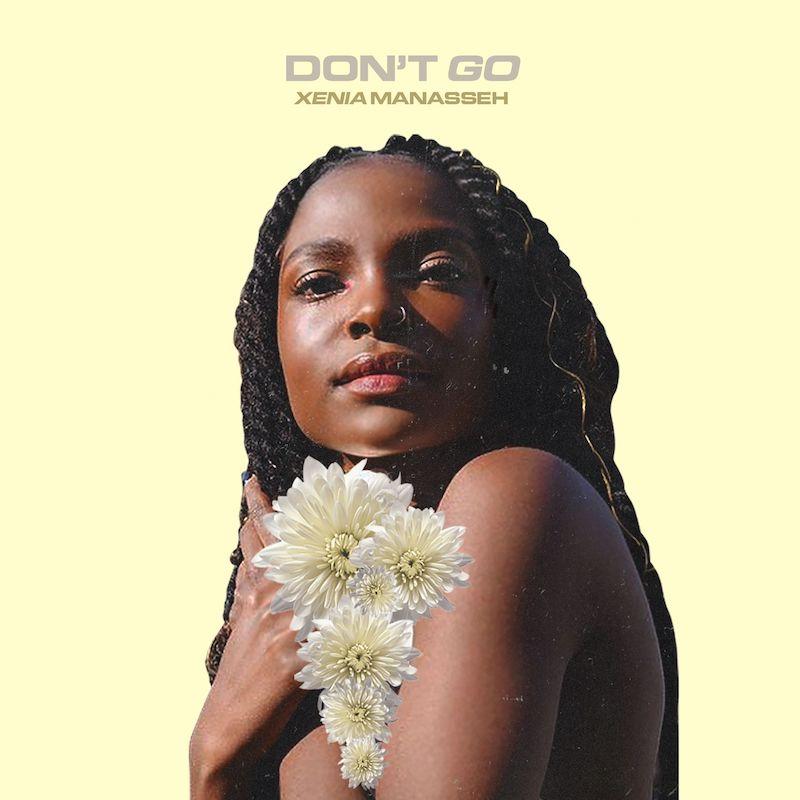 """Xenia Manasseh - """"Don't Go"""" artwork"""