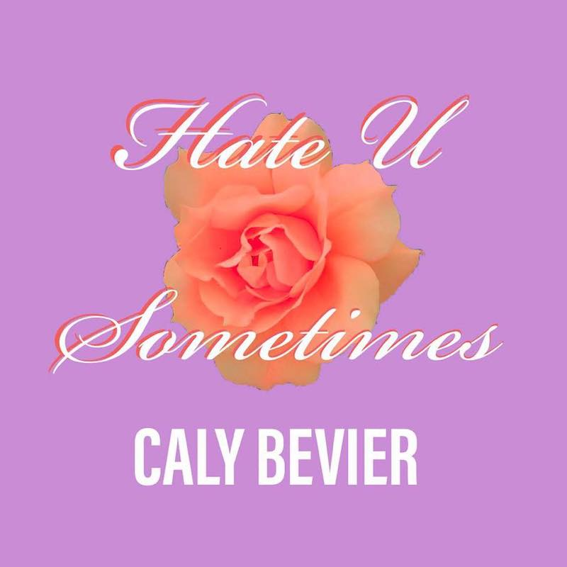 "Caly Bevier - ""Hate U Sometimes"" cover art"