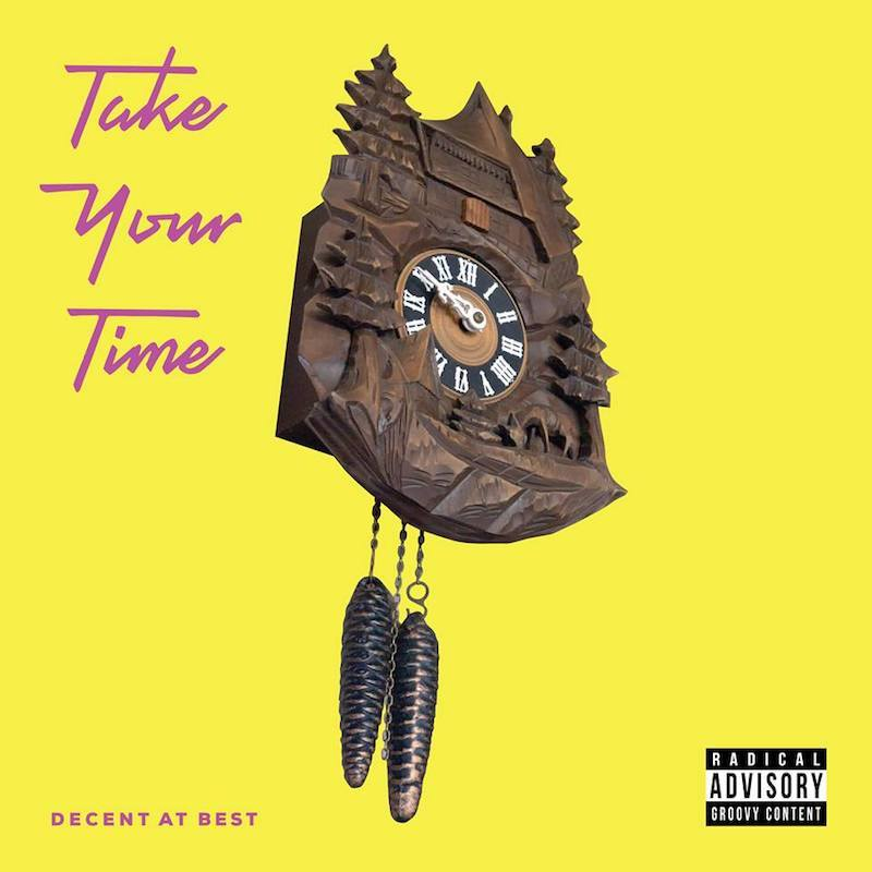 """Decent at Best - """"Take Your Time"""" cover art"""