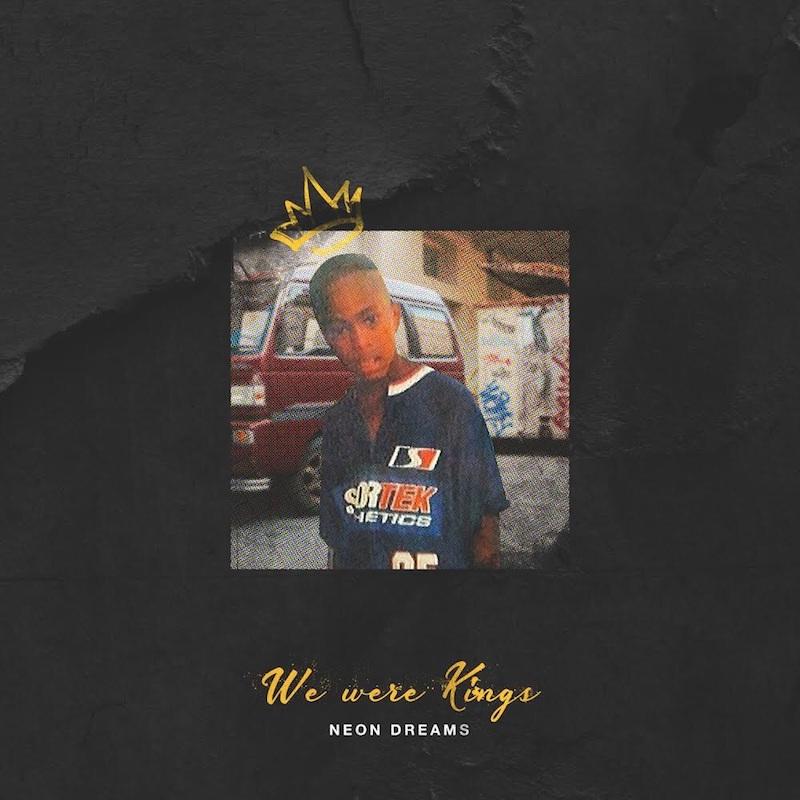 """Neon Dreams - """"We Were Kings"""" cover art"""