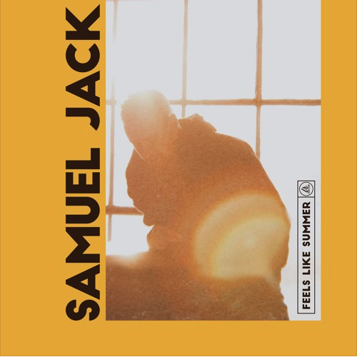 """Samuel Jack - """"Feels Like Summer"""" cover art"""
