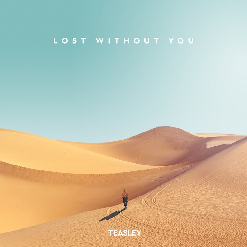 "Teasley - ""Lost Without You"" cover art"