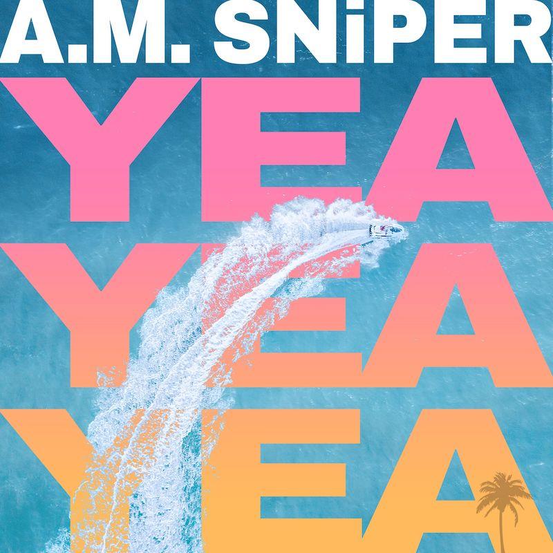 """A.M. SNiPER - """"Yea Yea Yea"""" cover art"""
