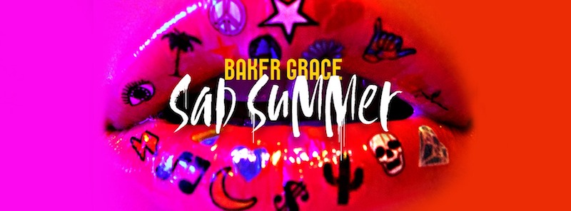 "Baker Grace - ""Sad Summer"" banner"