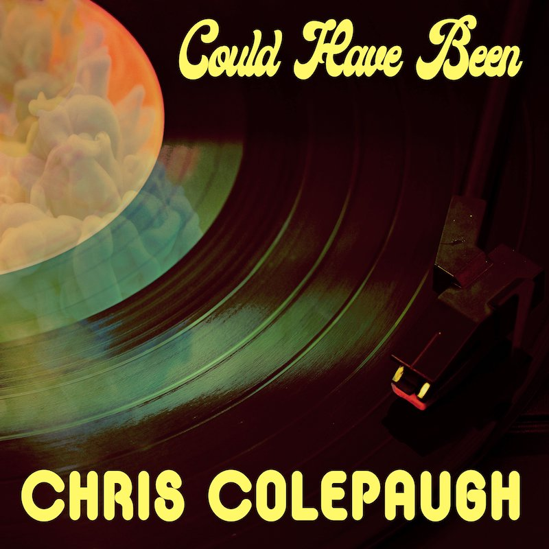 "Chris Colepaugh - ""Could Have Been"" cover art"
