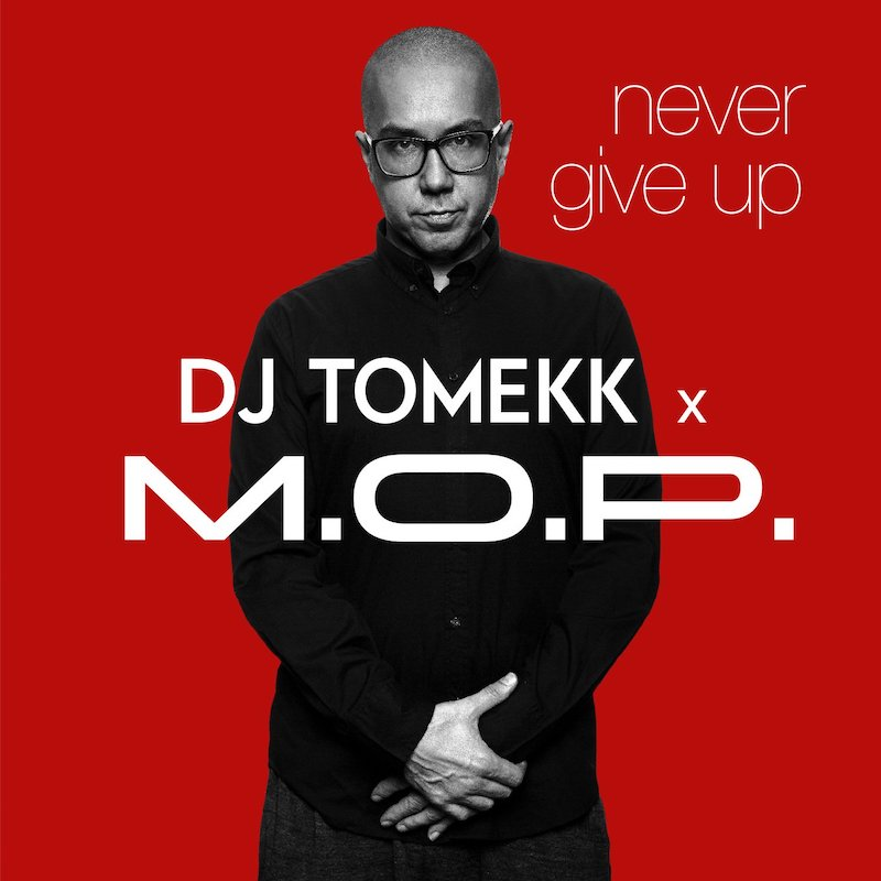 "DJ Tomekk & M.O.P. - ""Never Give Up"" cover art"