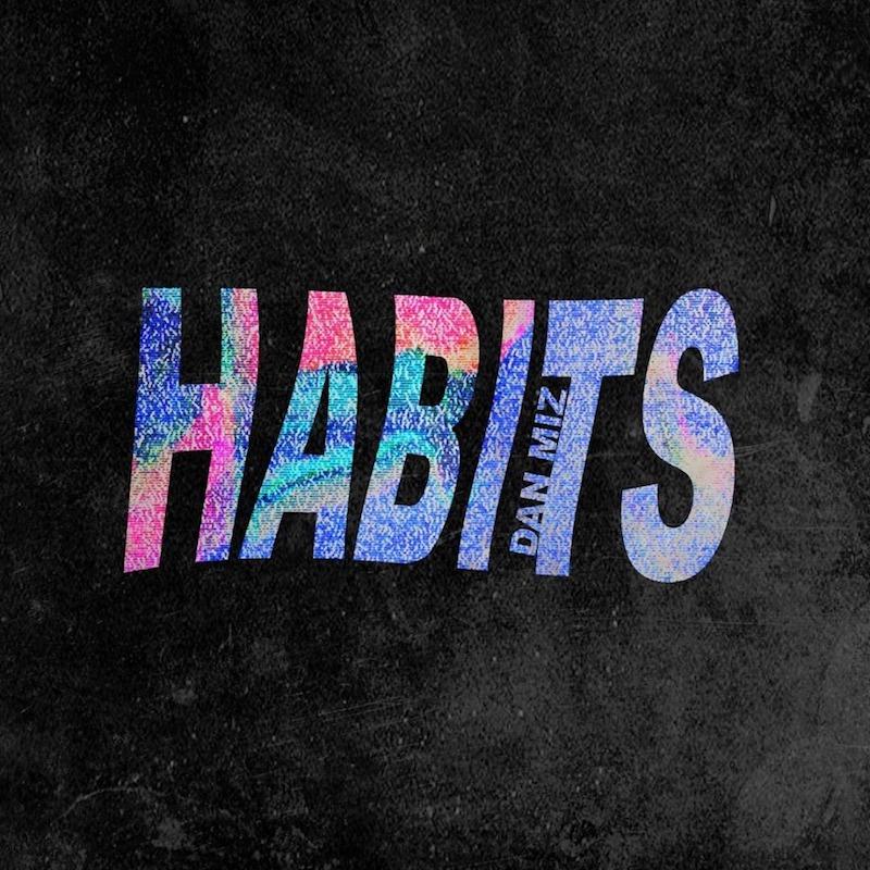 """Dan Miz – """"Habits"""" cover art"""