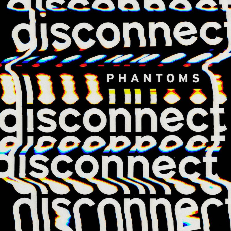 "Phantoms - ""Disconnect"" EP cover art"