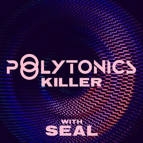 "Polytonics - ""Killer"" (with Seal) cover art"