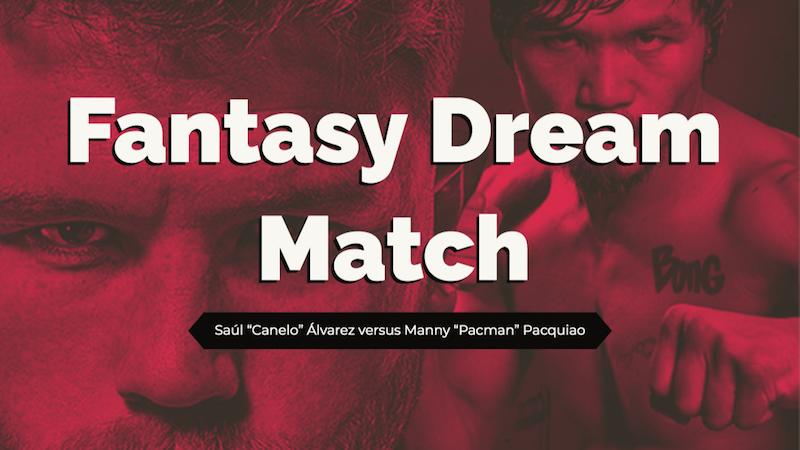 """Fantasy Dream Match- Saúl """"Canelo"""" Álvarez versus Manny """"Pacman"""" Pacquiao"""