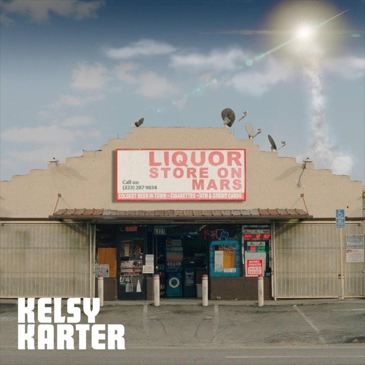 """Kelsy Karter - """"Liquor Store on Mars"""" cover"""