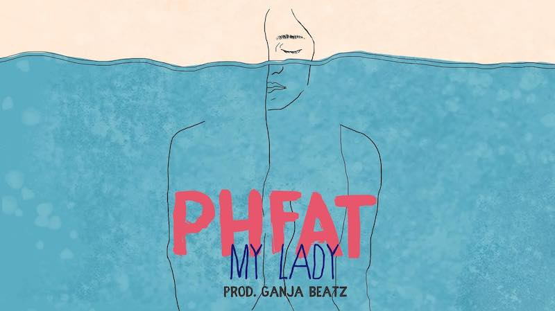 "PHFAT – ""My Lady"" artwork"