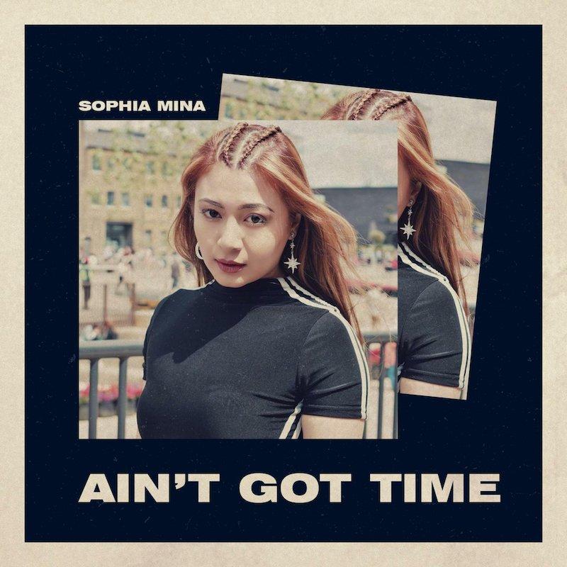 "Sophia Mina – ""Ain't Got Time"" cover"