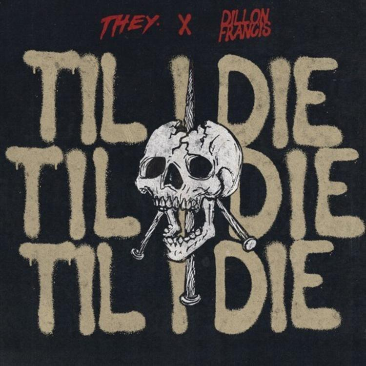 "THEY. - ""Til I Die"" cover art"