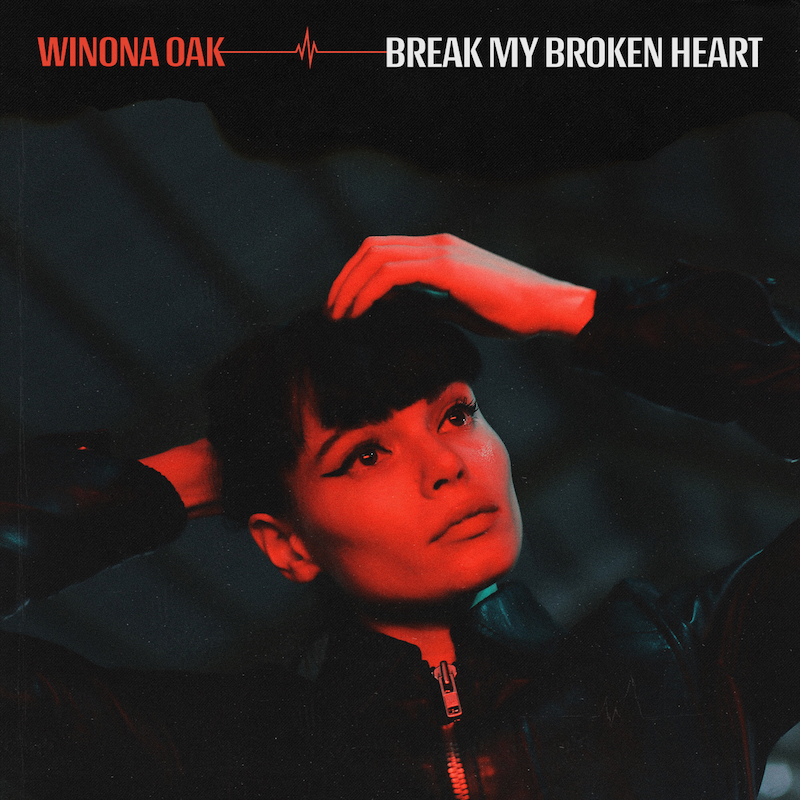 Winona Oak + Break My Broken Heart