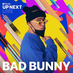 Apple Music's Up Next Live - Bad Bunny + MIL