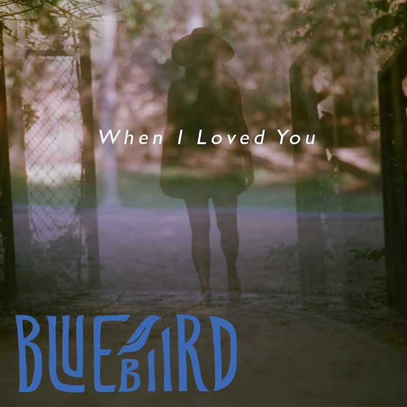 """Bluebiird - """"When I Loved You"""" EP cover"""