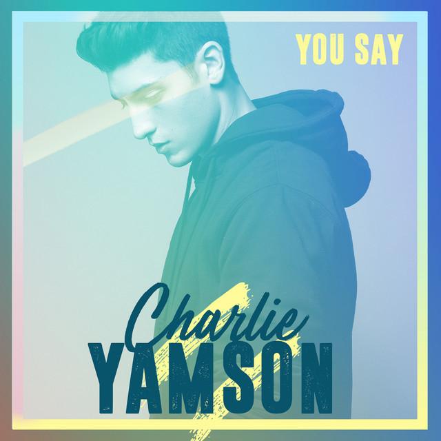 "Charlie Yamson - ""You Say"" cover art"