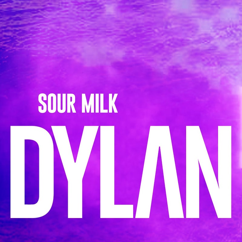 """DYLAN - """"Sour Milk"""" cover"""