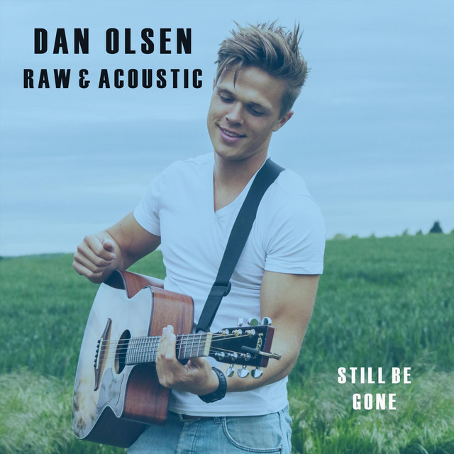 """Dan Olsen - """"Still Be Gone"""" cover"""