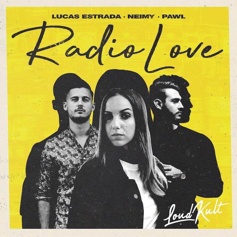 "Lucas Estrada - ""Radio Love"" single with NEIMY & Pawl + cover"
