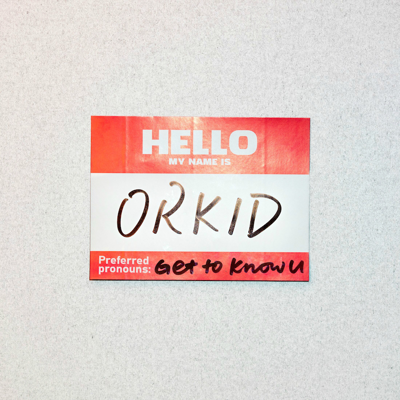 "ORKID - ""Get to Know U"" +hello my name is + cover"