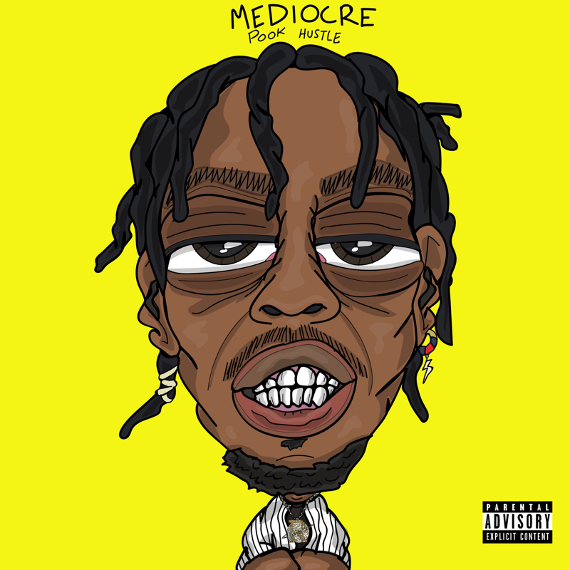 "Pook Hustle - ""Mediocre"" cover"