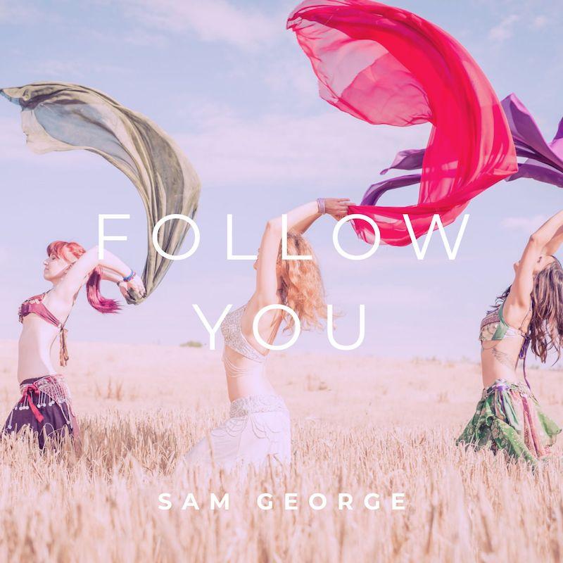 "Sam George - ""Follow You"" cover"